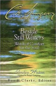 beside still waters: words of comfort for the soul by charles h. spurgeon
