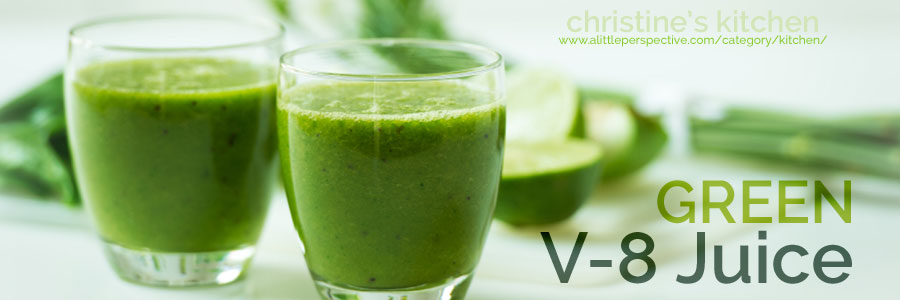 green v-8 juice | christine's kitchen at a little perspective
