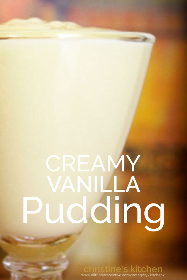 creamy vanilla pudding | christine's kitchen at a little perspective