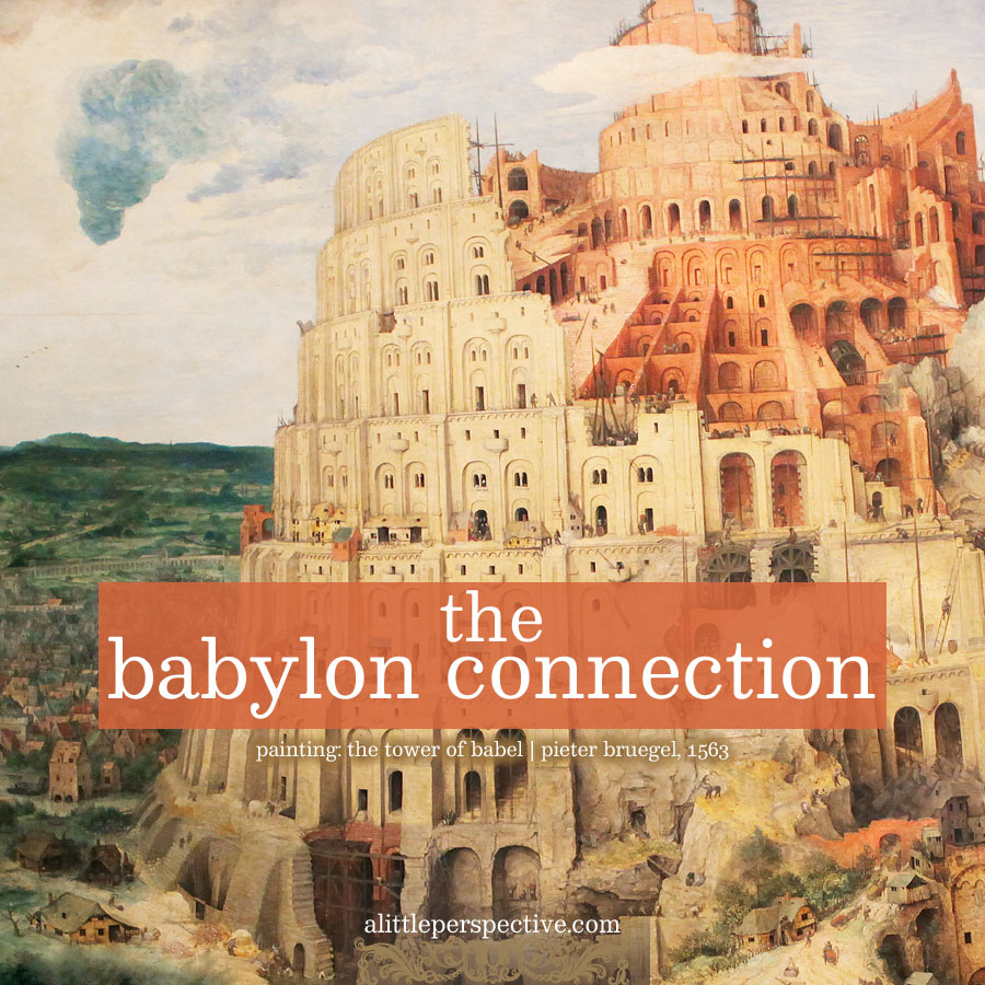 the babylon connection | alittleperspective.com
