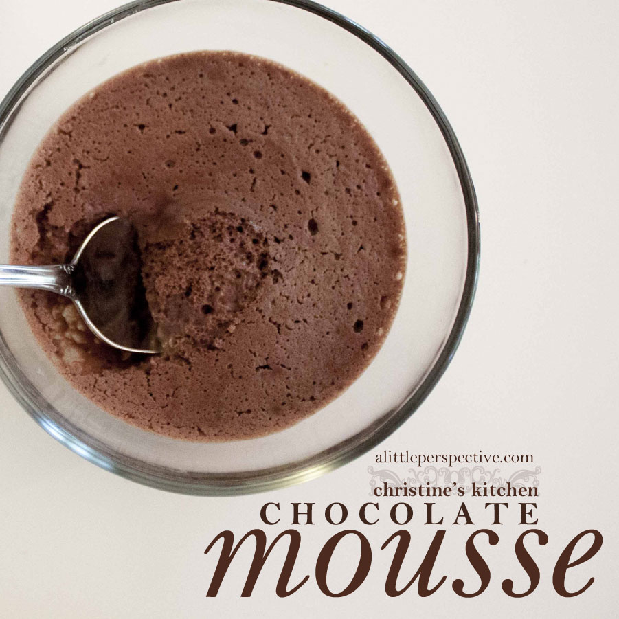 chocolate mousse | christine's kitchen at alittleperspective.com