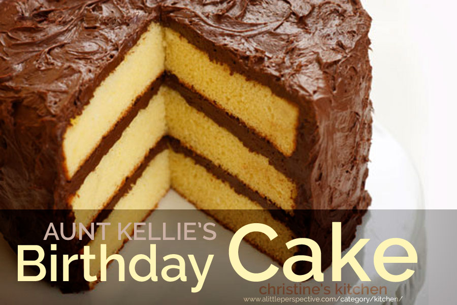 aunt kellie's birthday cake | christine's kitchen at a little perspective