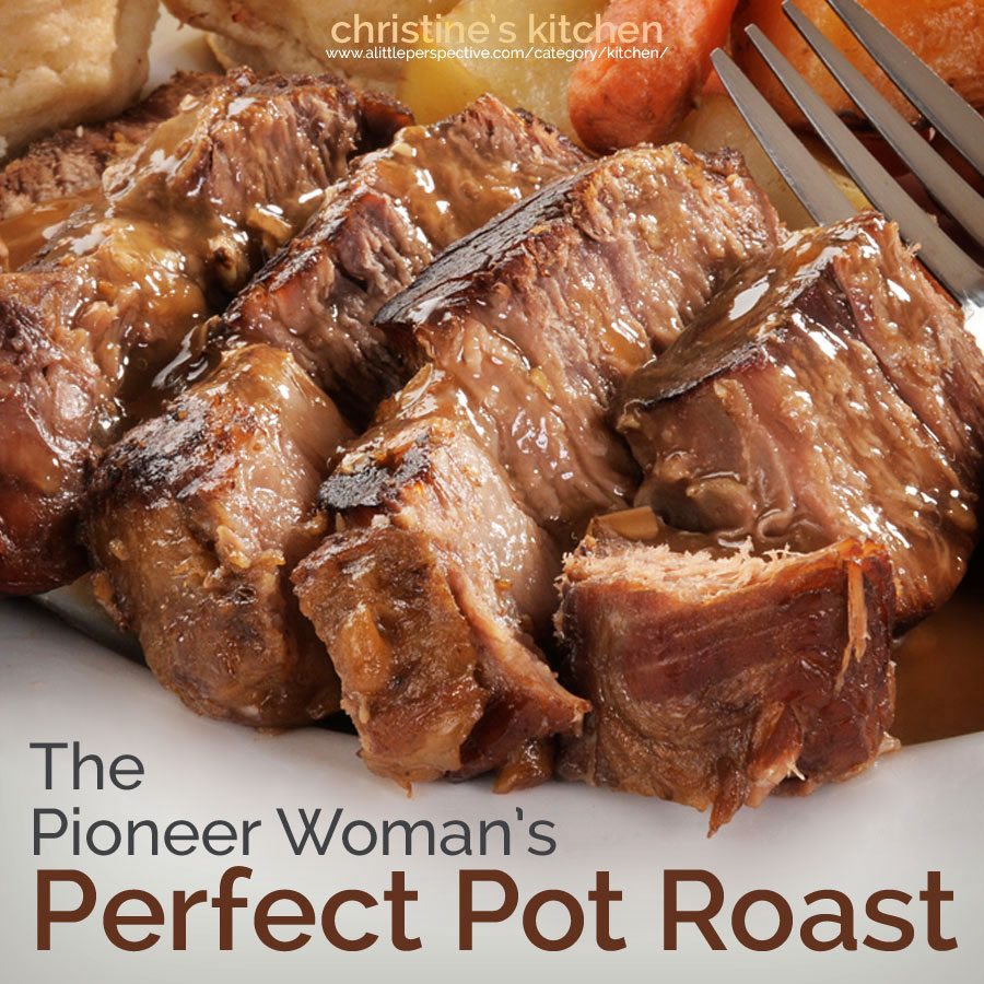 the pioneer woman's perfect pot roast | christine's kitchen at a little perspective