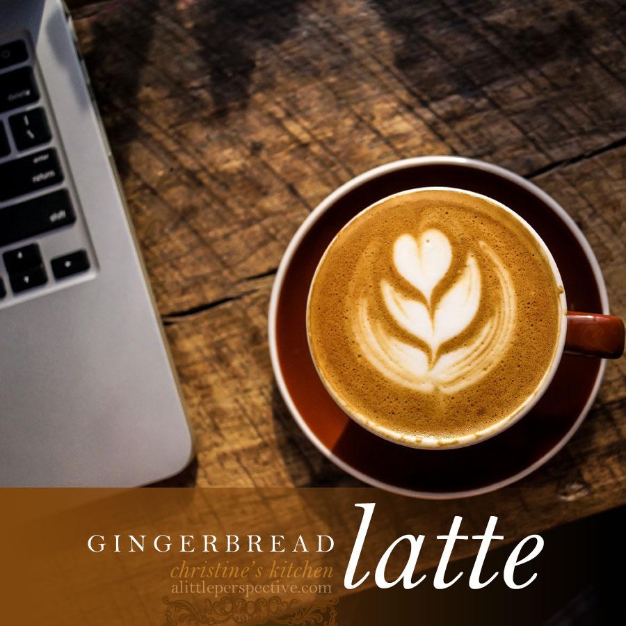 gingerbread latte | christine's kitchen at alittleperspective.com