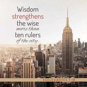 Ecc 7:19 | scripture pictures at alittleperspective.com