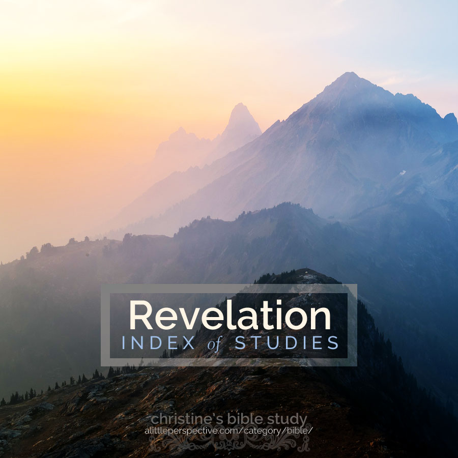Revelation Index of Studies | christine's bible study | alittleperspective.com