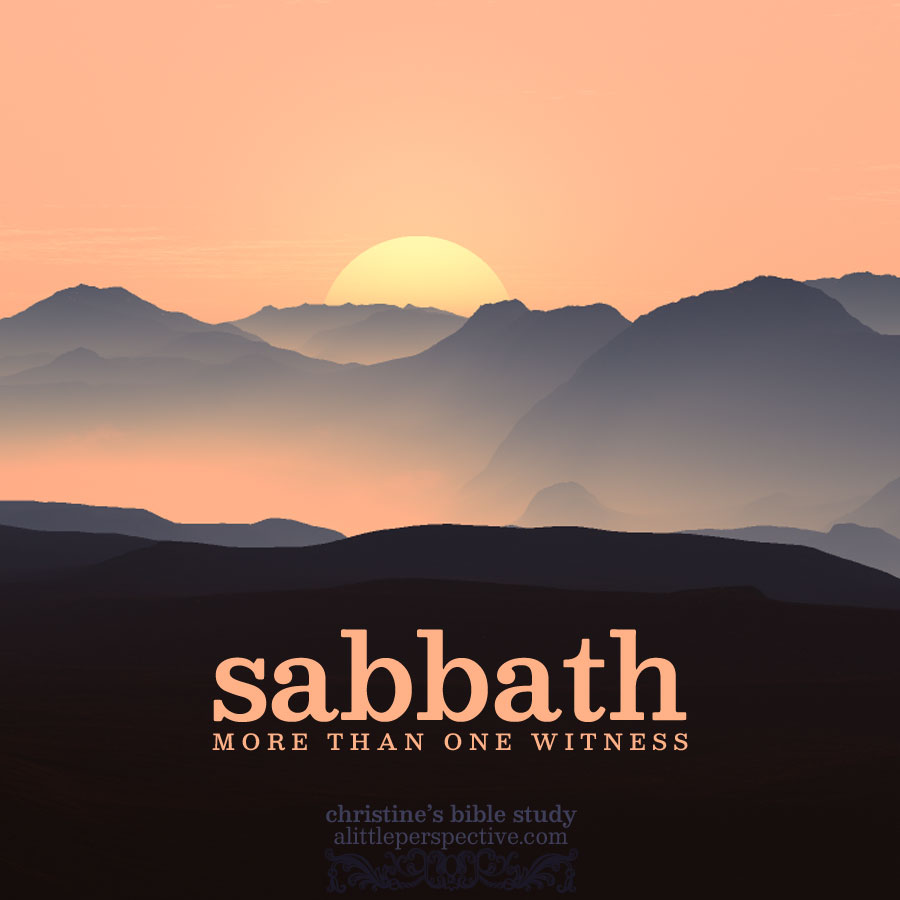sabbath, more than one witness | christine's bible study at alittleperspective.com