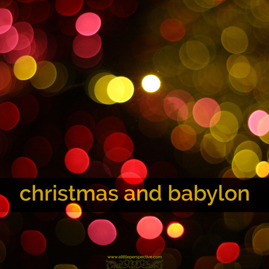 christmas and babylon, part four