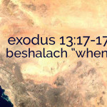 "exodus 13:17-17:16 beshalach ""when he let go"" index"