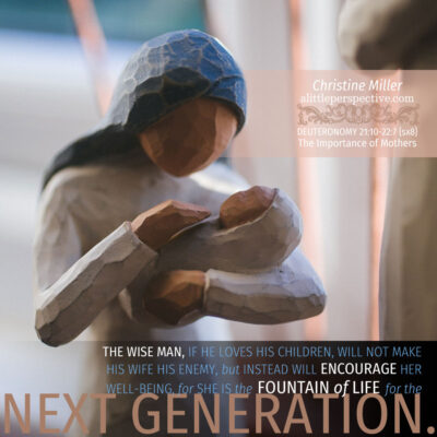 deuteronomy 21:10-22:7, the importance of mothers
