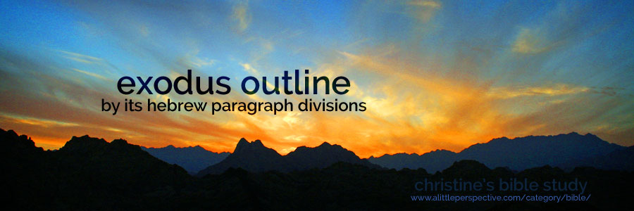exodus outline by its hebrew paragraph divisions | christine's bible study at a little perspective