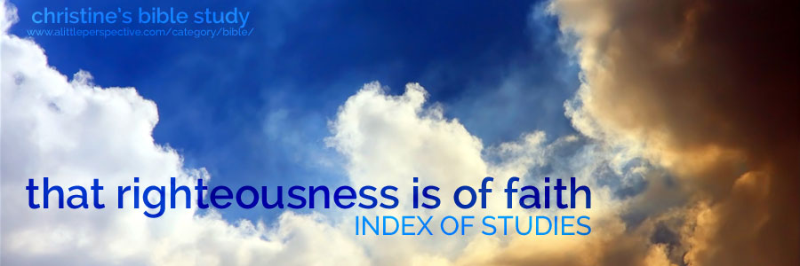 that righteousness is of faith index of studies