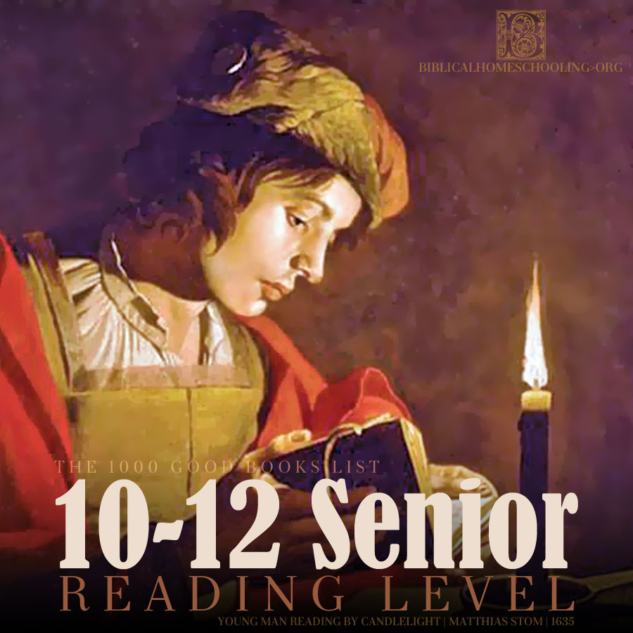 10-12 senior reading level | the 1000 good books list | biblicalhomeschooling.org
