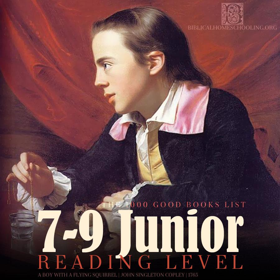 7-9 junior reading level | the 1000 good books list | biblicalhomeschooling.org