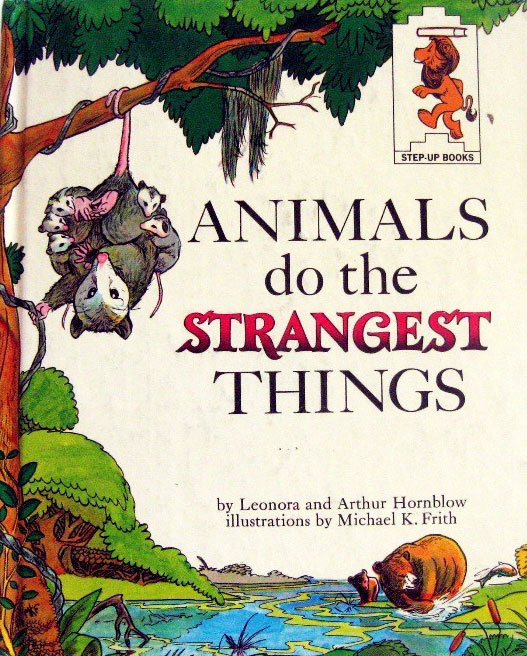 Animals do the Strangest Things by Leonora Hornblow
