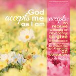 God accepts me as I am