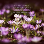 Eph 1:6   Scripture Pictures @ alittleperspective.com