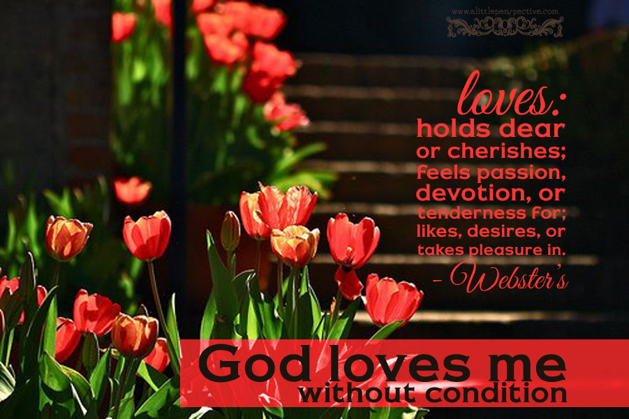 God loves me without condition