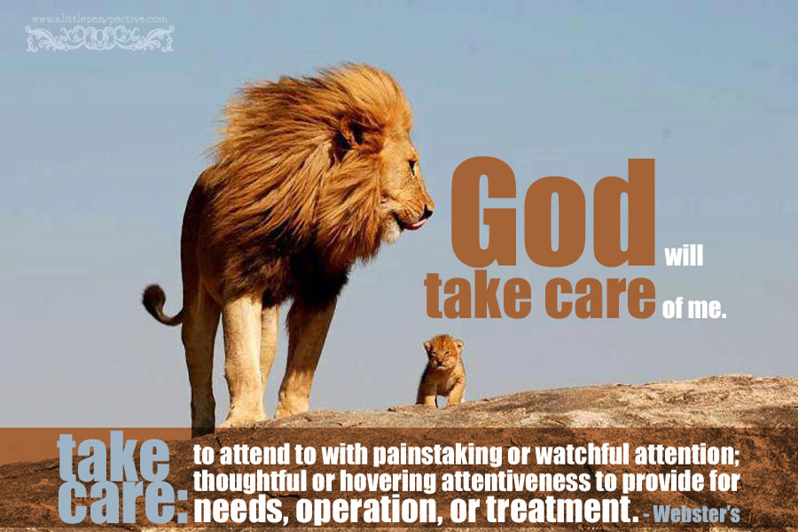 God will take care of me