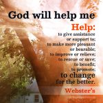 God will help me