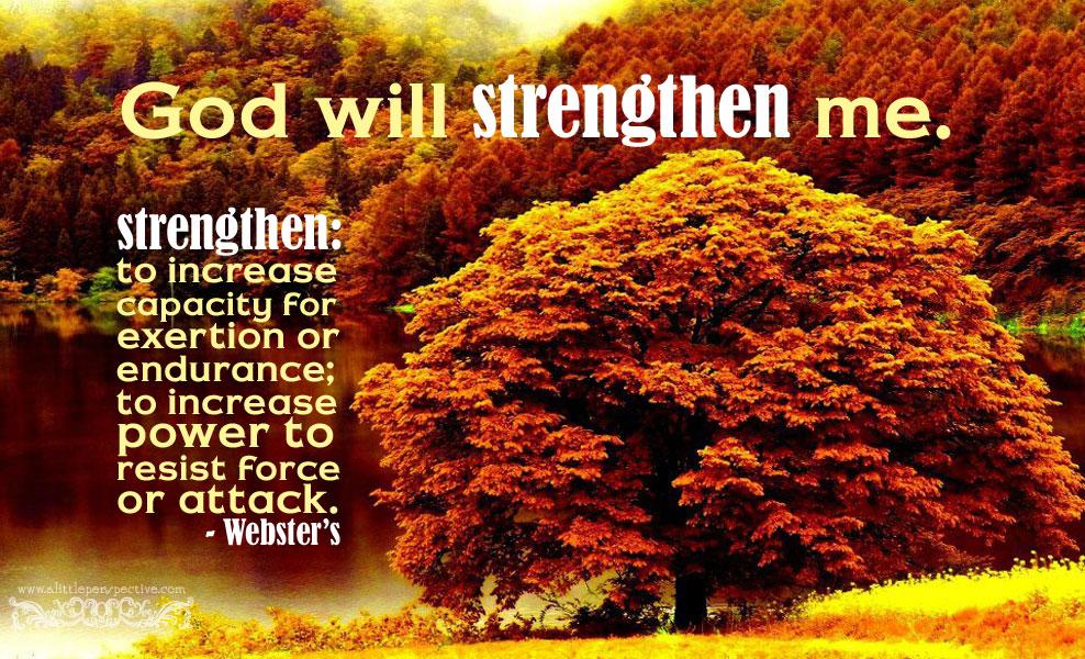 God will strengthen me