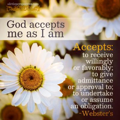 God accepts me as I am