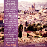 Isa 41:8-9 | Scripture Pictures @ alittleperspective.com