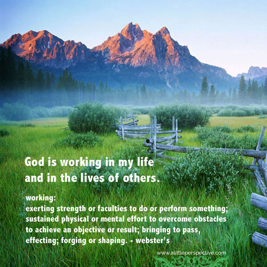 God is working in my life | scripture pictures at alittleperspective.com