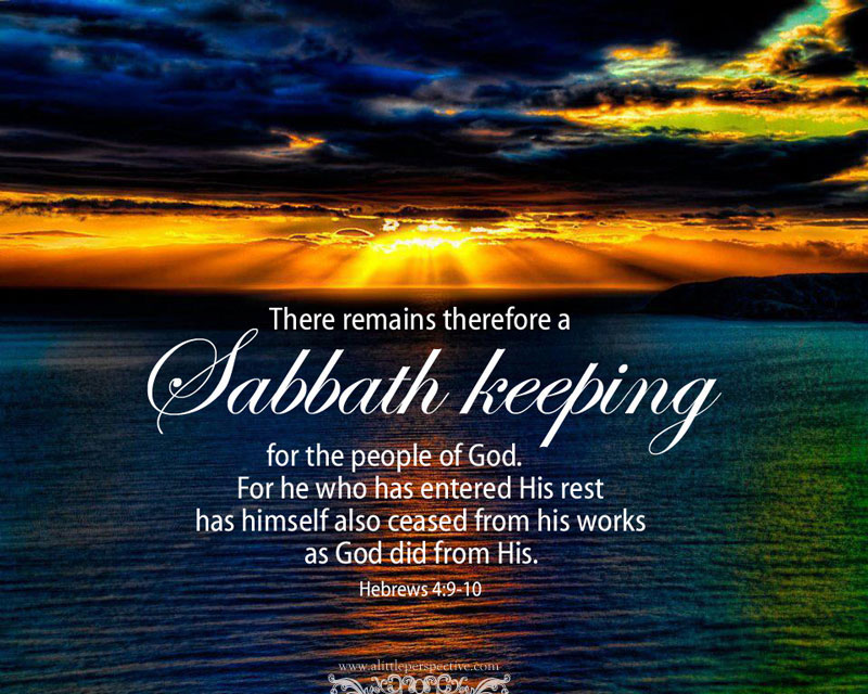 There remains therefore a Sabbath keeping for the people of God, for he who has entered His rest has himself also ceased from his works as God did from His.