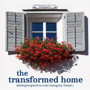 Transformed Home | alittleperspective.com