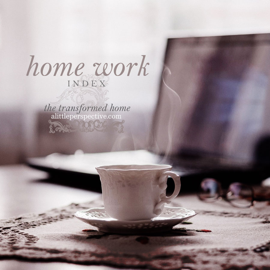 home work index | the transformed home at alittleperspective.com