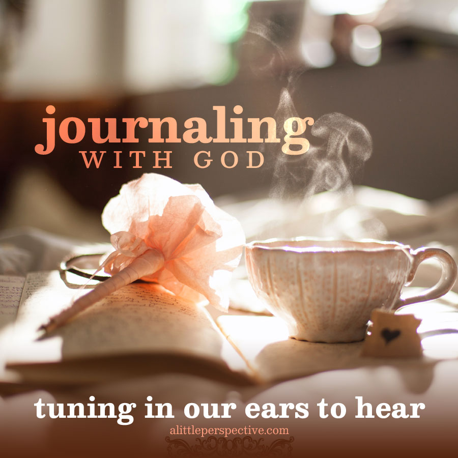 journaling with God | alittleperspective.com