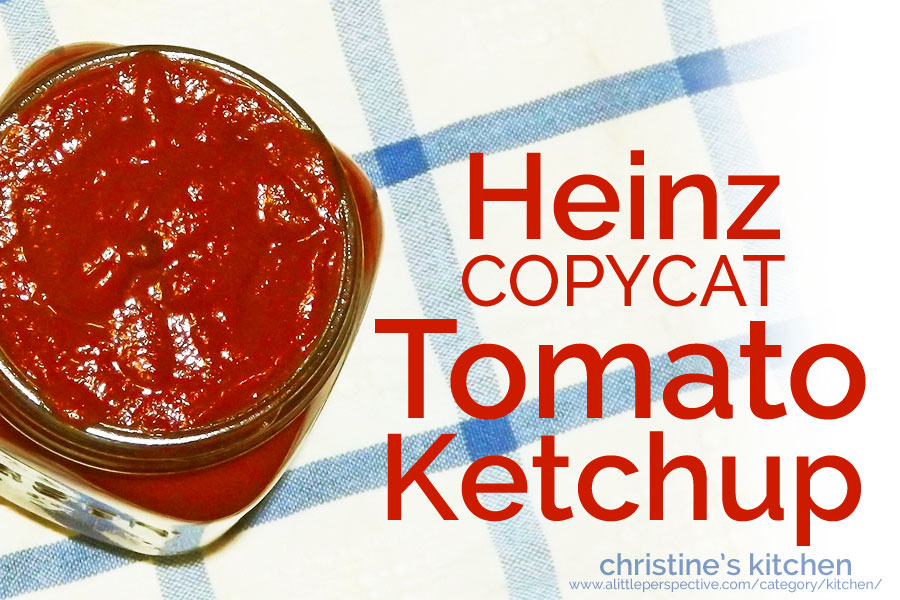 tomato ketchup (heinz copycat) | christine's kitchen at a little perspective