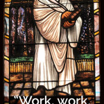"""Work, work, from morning until late at night. In fact, I have so much to do, that I shall have to spend the first three hours in prayer."" - Martin Luther"