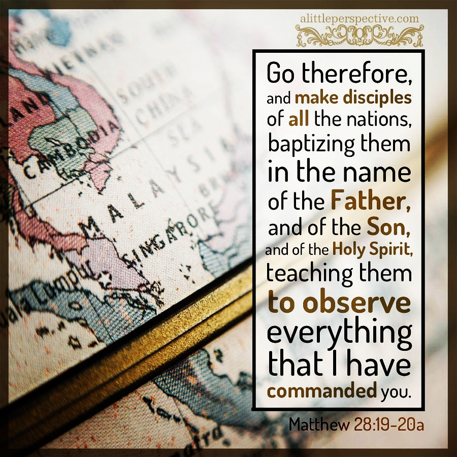 Mat 28:19 | scripture pictures at alittleperspective.com