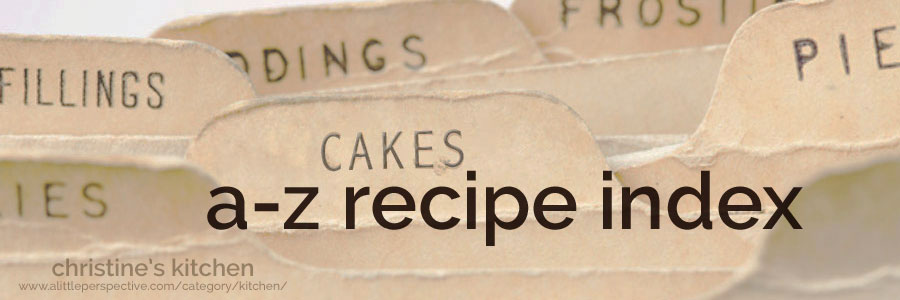 a-z recipe index | christine's kitchen at a little perspective