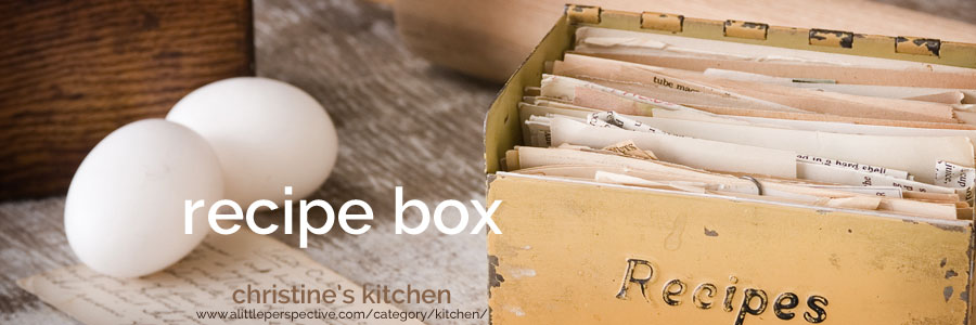 recipe box | christine's kitchen at a little perspective