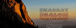 shabbat shalom from colorado | a little perspective