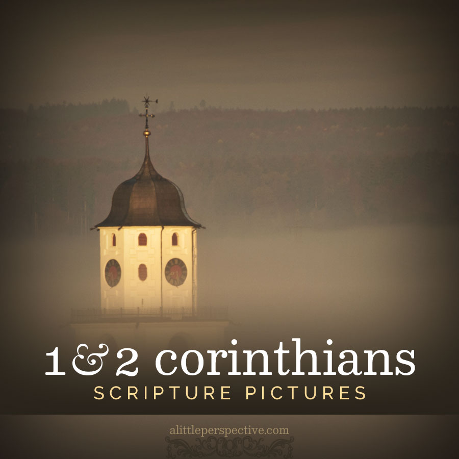 1&2 Corinthians Scripture Picture Gallery | alittleperspective.com
