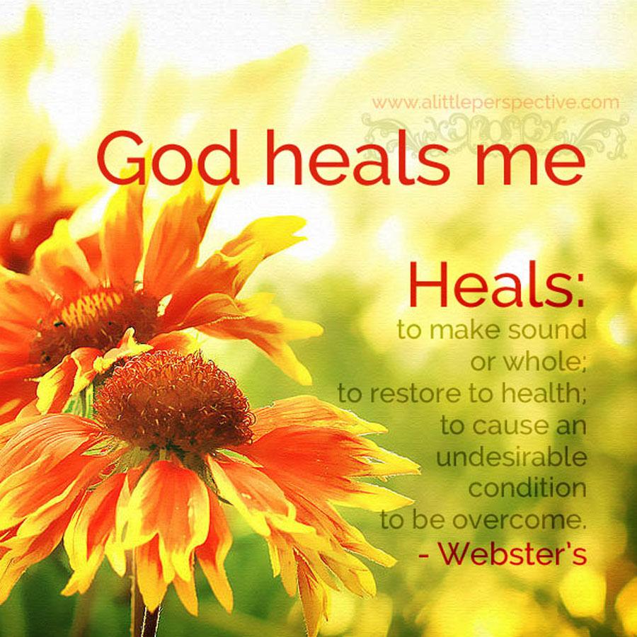 God heals me | scripture pictures at alittleperspective.com