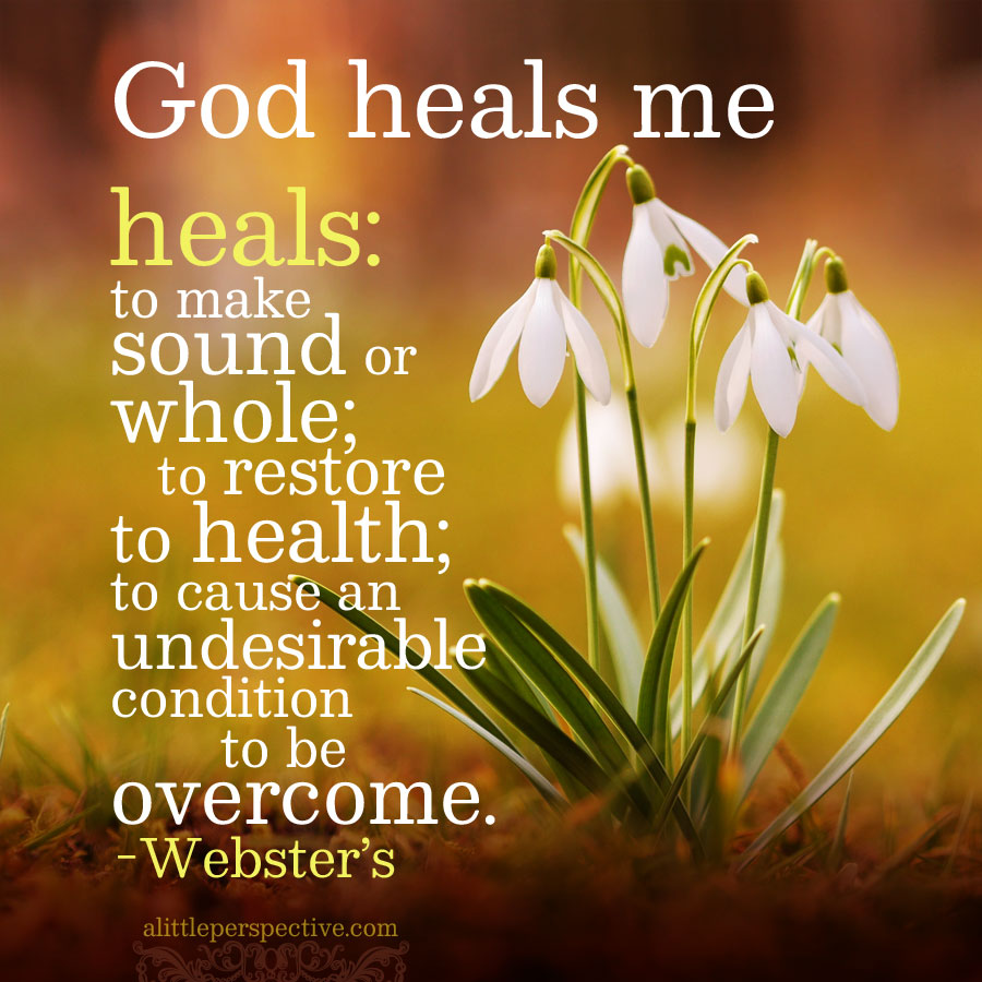 God heals me | book of truth at alittleperspective.com