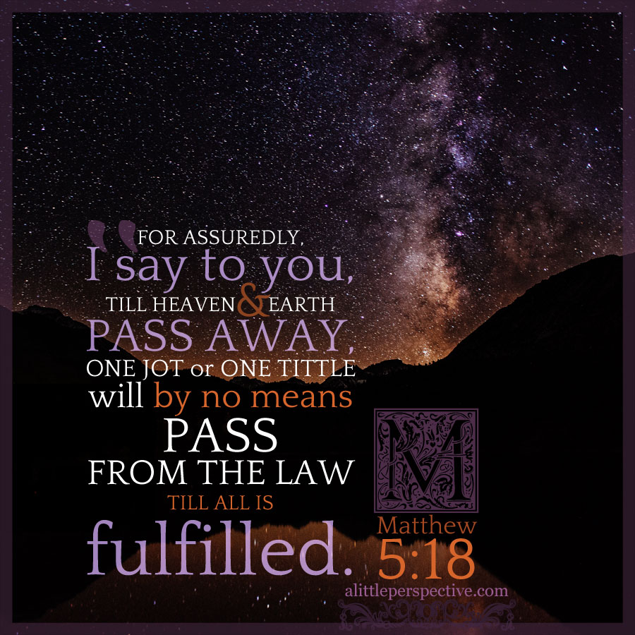 Mat 5:18 | scripture pictures at alittleperspective.com
