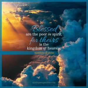 Mat 5:3 | scripture pictures at alittleperspective.com