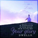 Psa 26:8 | Scripture Pictures @ alittleperspective.com