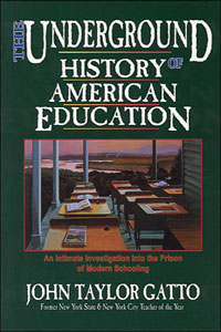 The Underground History of American Education John Taylor Gatto