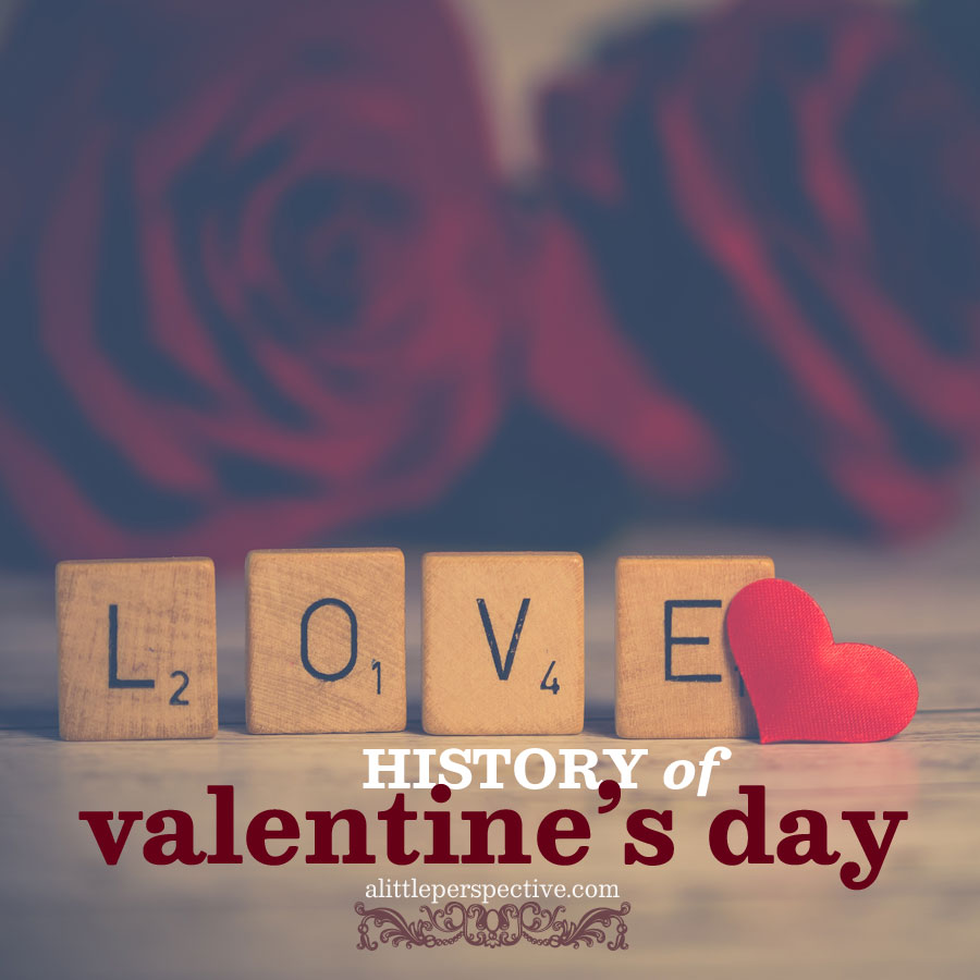 history of valentine's day | alittleperspective.com