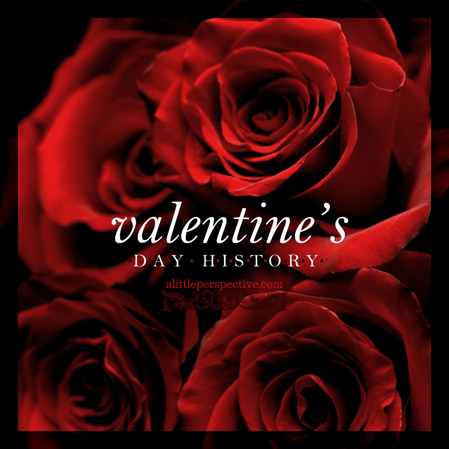 valentine's day history | alittleperspective.com