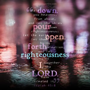 Isa 45:8 | scripture pictures at alittleperspective.com