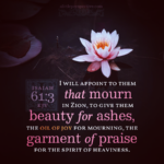 Isa 61:3 | Scripture Pictures @ alittleperspective.com