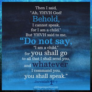 Jer 1:6-7 | scripture pictures at alittleperspective.com
